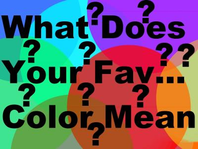 What Does Your Favorite Color Mean Quiz At Quiztron